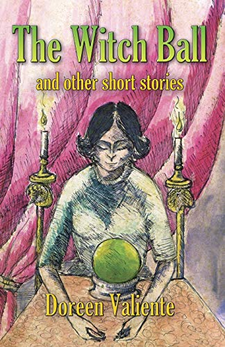 The Witch Ball and Other Short Stories By Doreen Valiente