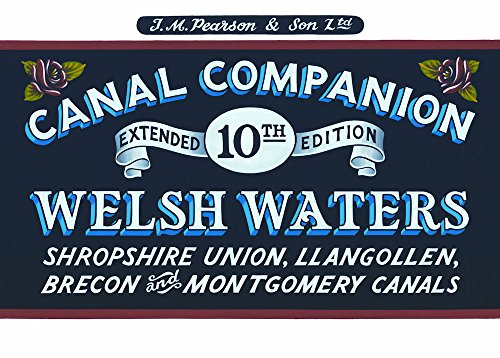 Welsh Waters: Shropshire Union, Llangollen, Brecon and Montgomery Canals (Pearson's Canal Companions) By Michael Pearson