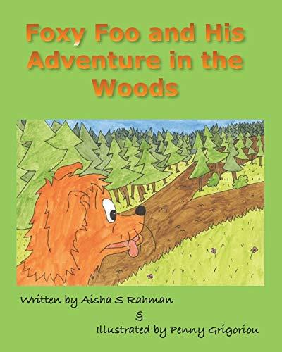 Foxy Foo and His Adventure in the Woods By Aisha S Rahman