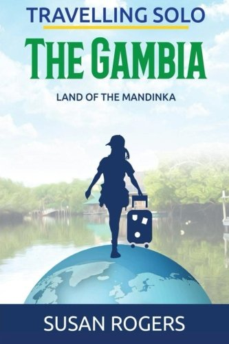 The Gambia: Land of the Mandinka By Susan Rogers