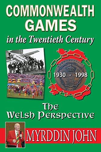 The Commonwealth Games in the Twentieth Century By Myrddin John