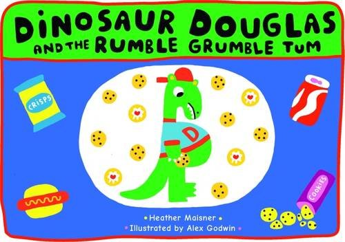 Dinosaur Douglas and the Rumble Grumble Tum By Heather Maisner