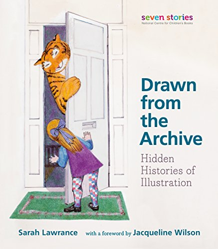 Drawn from the Archive: Hidden Histories of Illustration by Seven Stories Press, Inc.