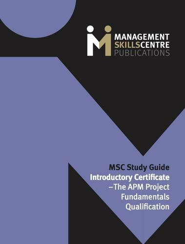 MSC Study Guide Introductory Certificate - The APM Project Fundamentals Qualification By Andrew Scott