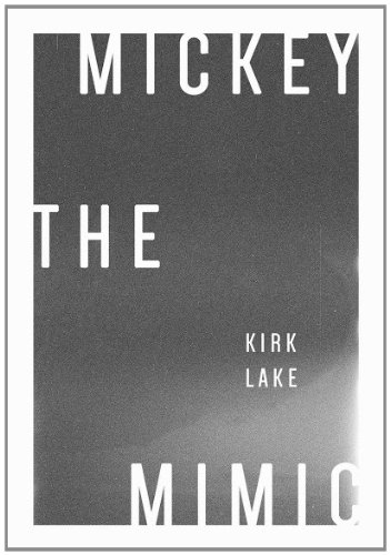 Mickey the Mimic By Kirk Lake