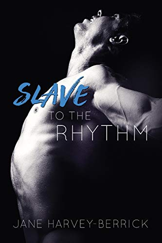 Slave to the Rhythm By Jane Harvey-Berrick