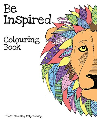 Be Inspired Colouring Book By Katy Hollway