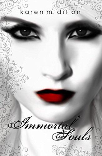 Immortal Souls By Karen M. Dillon
