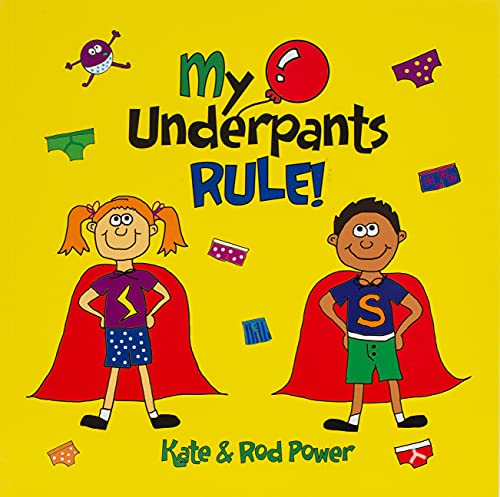 My Underpants Rule By Rod Power