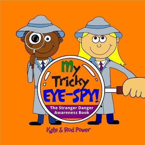 My Tricky EYE-SPY! 2018: A STRANGER DANGER awareness book (My Underpants RULE!) By Kate and Rod Power