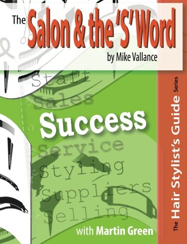 The Salon & the 'S' Word: Success: Volume 2 (Hair Stylist's Guides) By Mike Vallance