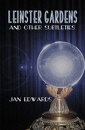 Leinster Gardens and Other Subtleties By Jan Edwards
