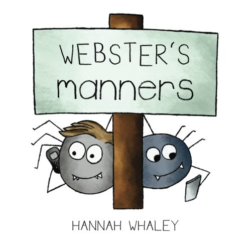 Webster's Manners By Hannah Whaley