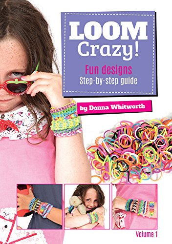 Loom Crazy! By Donna Whitworth