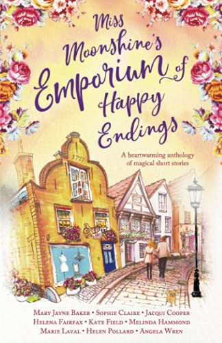 Miss Moonshine's Emporium of Happy Endings By Helena Fairfax