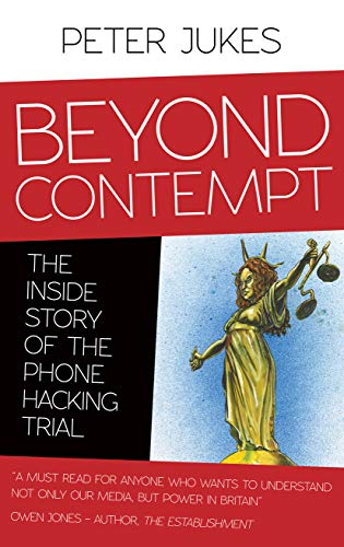 Beyond Contempt By Peter Jukes