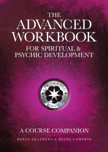 The Advanced Workbook For Spiritual & Psychic Developent - A Course Companion By Helen Leathers