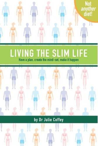 Living the Slim Life By Julie Coffey