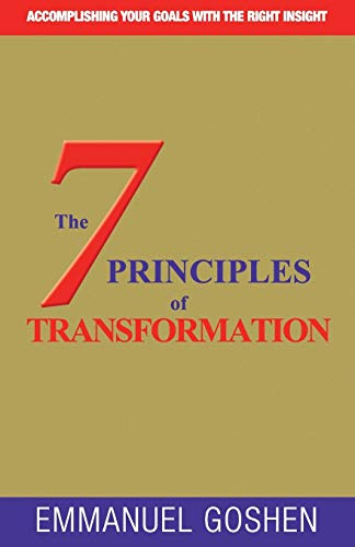 The 7 Principles of Transformation By Emmanuel Goshen