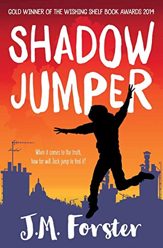 Shadow Jumper: A mystery adventure book for children and teens aged 10-14 By J. M. Forster