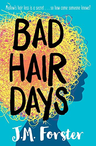 Bad Hair Days By J. M. Forster