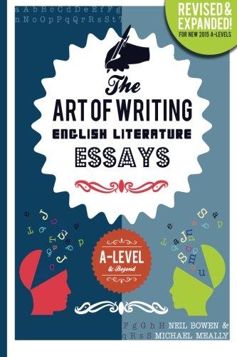 The Art of Writing English Literature Essays par Neil Bowen
