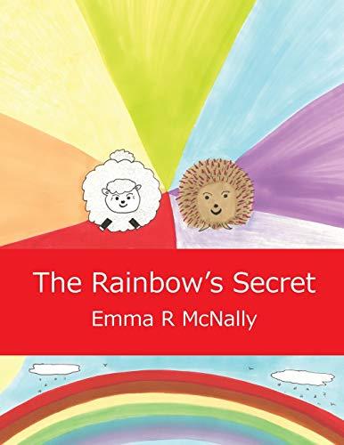 The Rainbow's Secret By Emma R. McNally