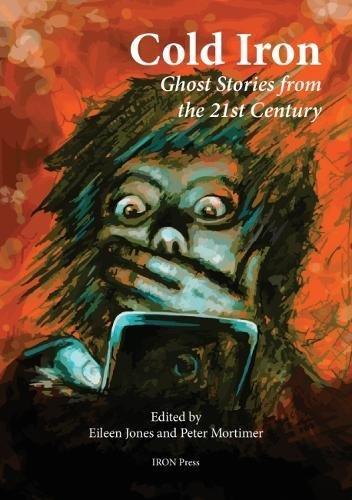 Cold Iron: Twenty-First Century Ghost Stories By Eileen Jones