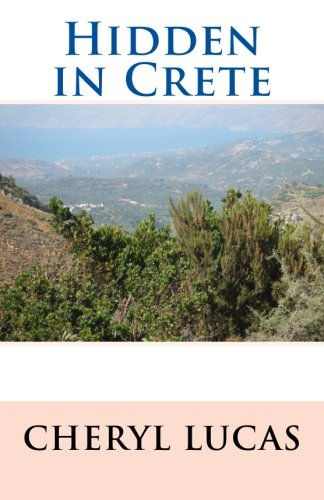 Hidden in Crete By Cheryl Lucas
