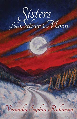 Sisters of the Silver Moon By Veronika Sophia Robinson