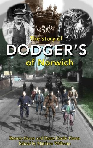 The Story of Dodger's of Norwich By Ronnie Green