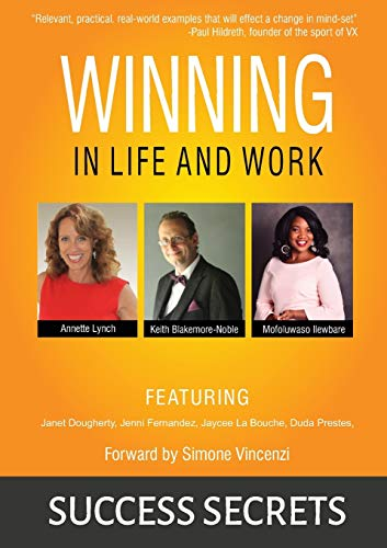 Winning in Life and Work : Success Secrets By Keith Blakemore-Noble