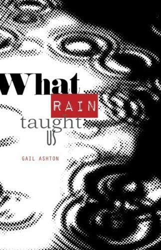 What Rain Taught Us By Gail Ashton
