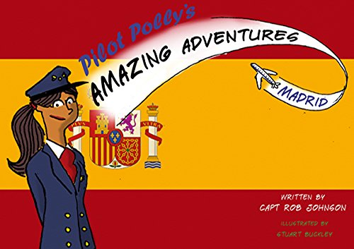 Pilot Polly's Amazing Adventures Madrid By Rob Johnson
