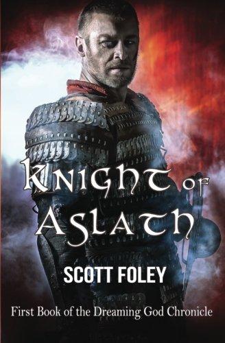 Knight of Aslath By Scott Foley