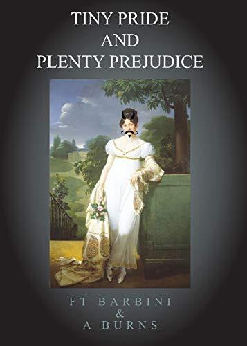 Tiny Pride and Plenty Prejudice By Alison Burns