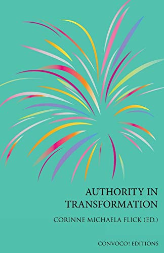 Authority in Transformation By Corinne M Flick