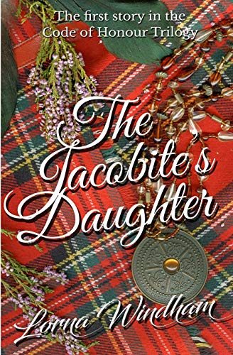 The Jacobite's Daughter By Lorna Windham