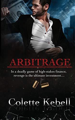 Crime Arbitrage By Colette Kebell