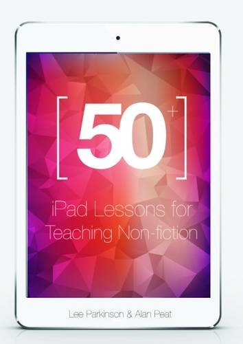 50+ iPad Lessons for Teaching Non-Fiction