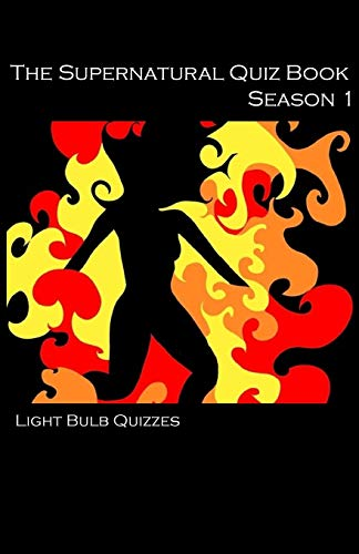 The Supernatural Quiz Book: 500 Questions and Answers on Supernatural By Light Bulb Quizzes
