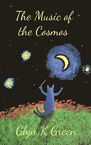 THE MUSIC OF THE COSMOS By Glyn K. Green