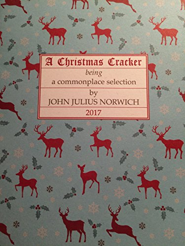 A Christmas Cracker,: Being a Commonplace Selection, 2017 by John Julius Norwich