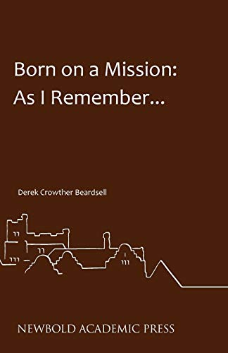 Born on a Mission By Derek Crowther Beardsell