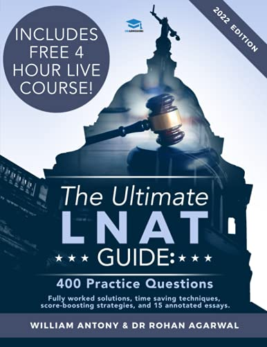 The Ultimate LNAT Guide: 400 Practice Questions: Fully Worked Solutions, Time Saving Techniques, Score Boosting Strategies, 15 Annotated Essays. 2019 ... Admissions Test for Law (LNAT) UniAdmissions By William Anthony