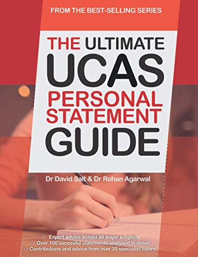 The Ultimate UCAS Personal Statement Guide: 100 Successful Statements, Expert Advice, Every Statement Analysed, All Major Subjects UniAdmissions By Rohan Agarwal