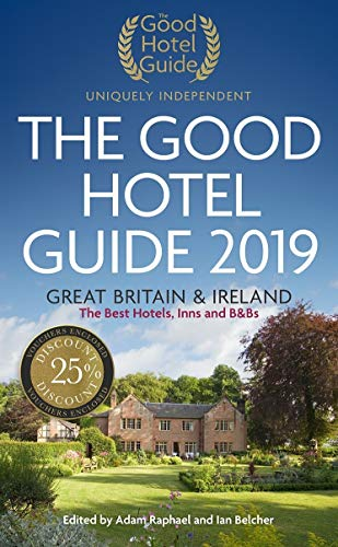 The Good Hotel Guide 2019: Great Britain and Ireland By Edited by Ian Belcher
