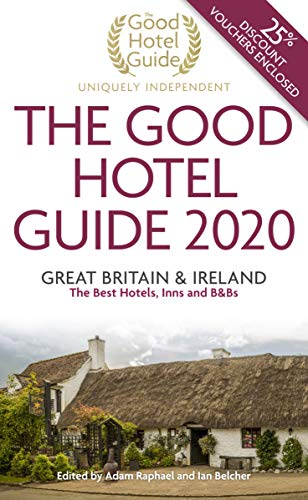 The Good Hotel Guide 2020 By Edited by Adam Raphael