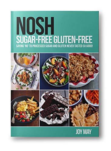NOSH Sugar-Free Gluten-Free By Joy May