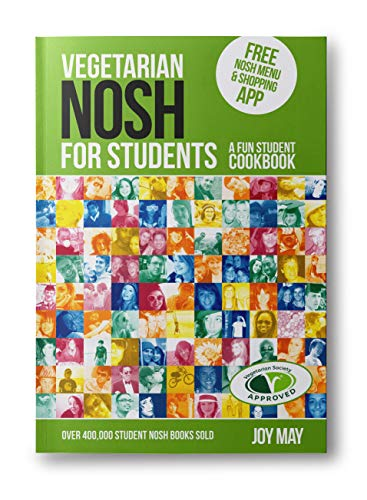 Vegetarian NOSH for Students: A Fun Student Cookbook - Photo with Every Recipe - Vegetarian Society Approved By Joy May